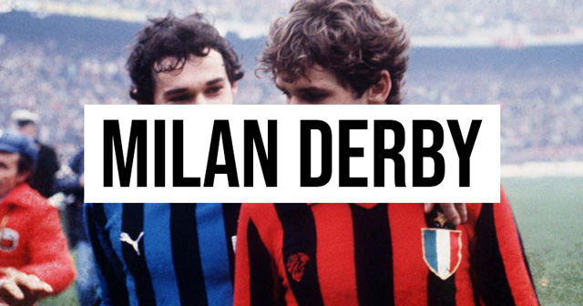Il Derby di Milano – The Milan derby