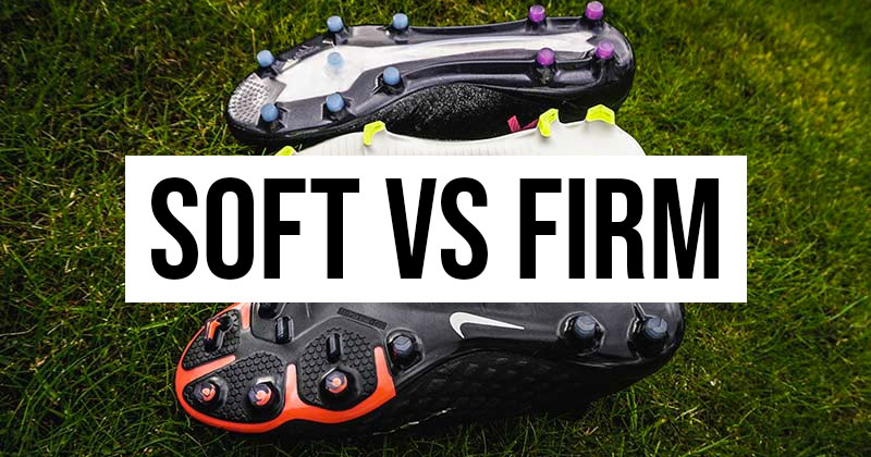 When To Wear Soft Ground Or Firm Ground Football Boots