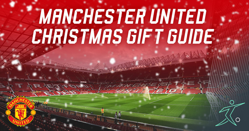 The Best Manchester United Gifts 2019 Christmas Buying