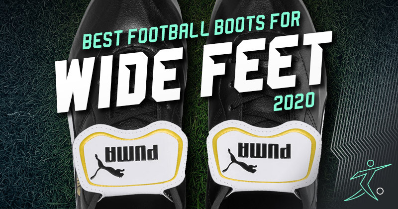 Best football boots for wide feet 2020
