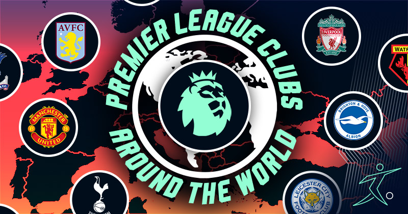 The Most Popular Premier League Teams Around The World Footy Com Blog