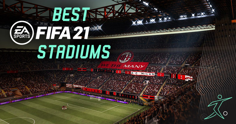best stadiums for fifa 21 ultimate team footy com blog best stadiums for fifa 21 ultimate team